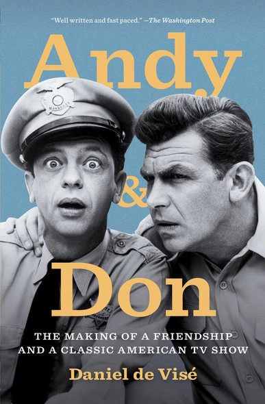 Andy and Don : The Making of a Friendship and a Classic American