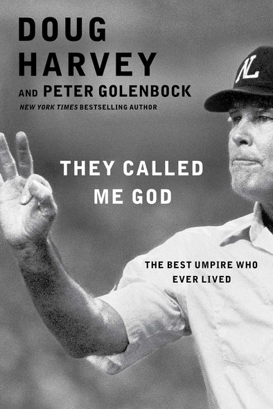 They Called Me God : The Best Umpire Who Ever Lived