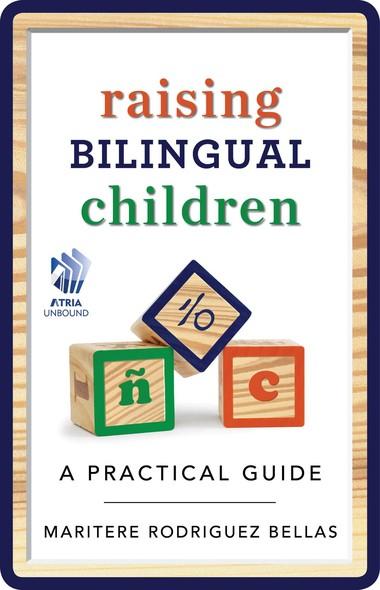 Raising Bilingual Children : A Practical Guide