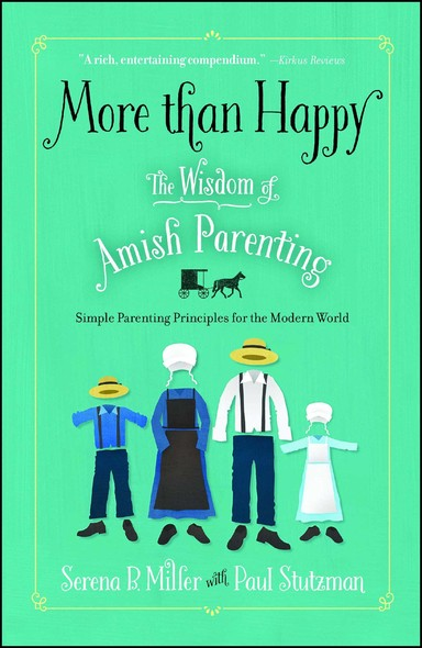 More than Happy : The Wisdom of Amish Parenting