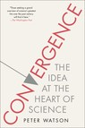 Convergence : The Idea at the Heart of Science