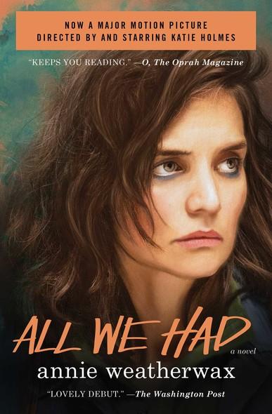All We Had : A Novel