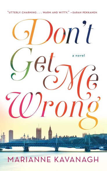 Don't Get Me Wrong : A Novel