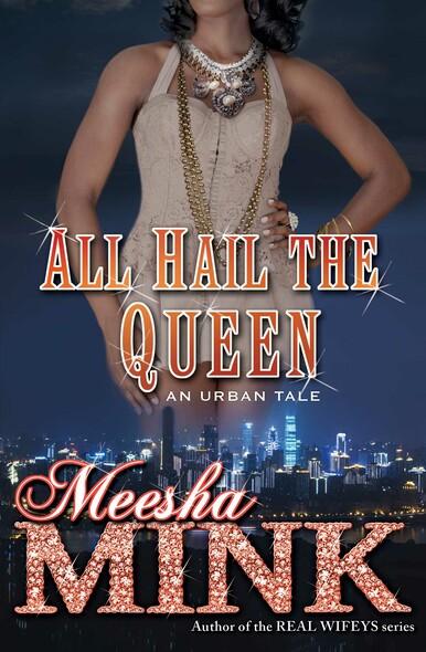 All Hail the Queen : An Urban Tale