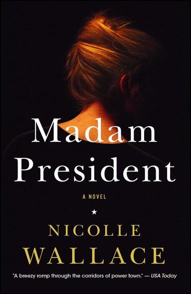 Madam President : A Novel