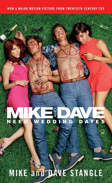 Mike and Dave Need Wedding Dates : And a Thousand Cocktails