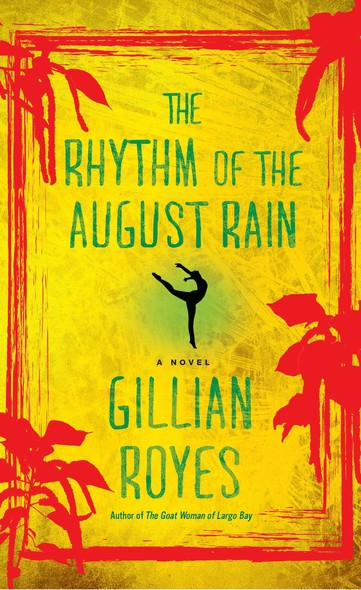The Rhythm of the August Rain : A Novel