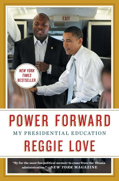 Power Forward : My Presidential Education