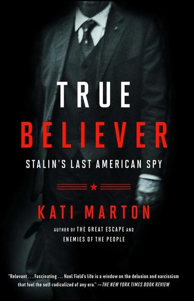 True Believer : Stalin's Last American Spy