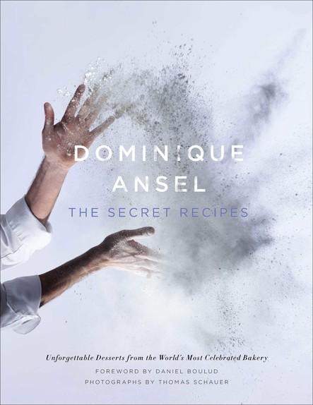 Dominique Ansel : The Secret Recipes