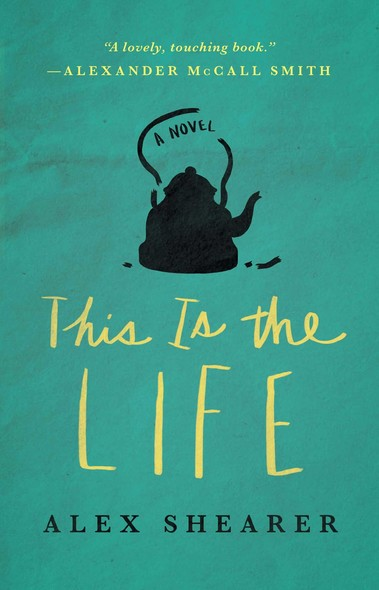 This Is the Life : A Novel