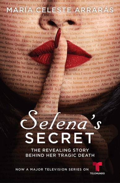 Selena's Secret : The Revealing Story Behind Her Tragic Death