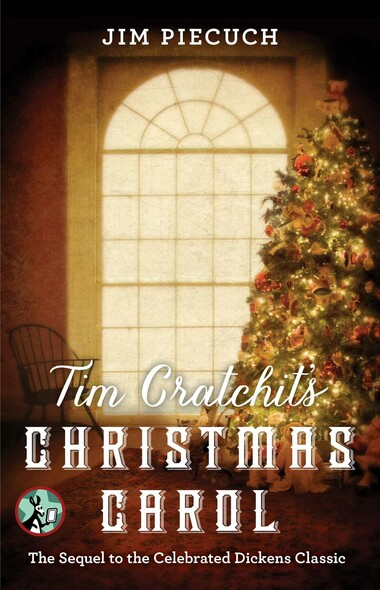 Tim Cratchit's Christmas Carol : The Sequel to the Celebrated Dickens Classic