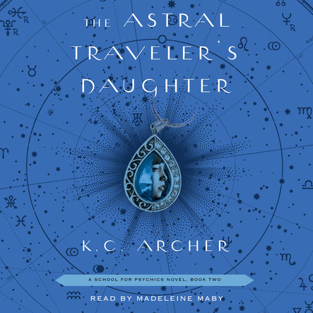 The Astral Traveler's Daughter : Book Two