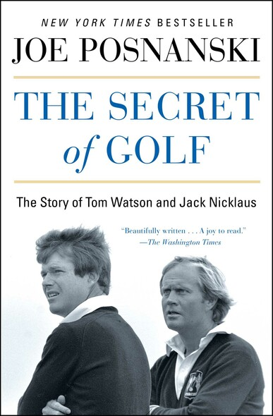 The Secret of Golf : The Story of Tom Watson and Jack Nicklaus