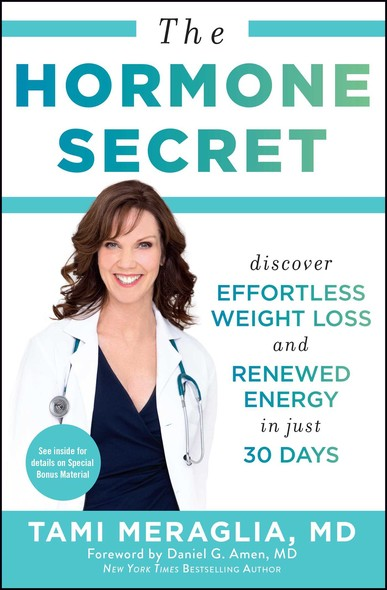 The Hormone Secret : Discover Effortless Weight Loss and Renewed Energy in Just 30 Days
