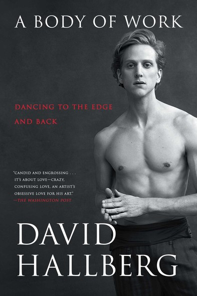 A Body of Work : Dancing to the Edge and Back