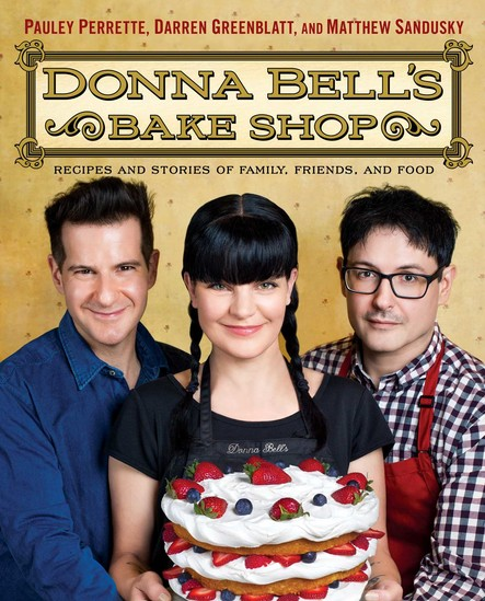 Donna Bell's Bake Shop : Recipes and Stories of Family, Friends, and Food