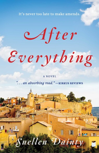 After Everything : A Novel