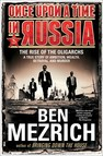 Once Upon a Time in Russia : The Rise of the Oligarchs—A True Story of Ambition, Wealth, Betrayal, and Murder