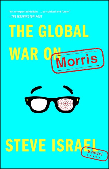 The Global War on Morris : A Novel