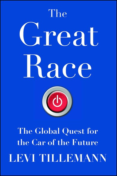 The Great Race : The Global Quest for the Car of the Future