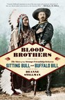 Blood Brothers : The Story of the Strange Friendship between Sitting Bull and Buffalo Bill