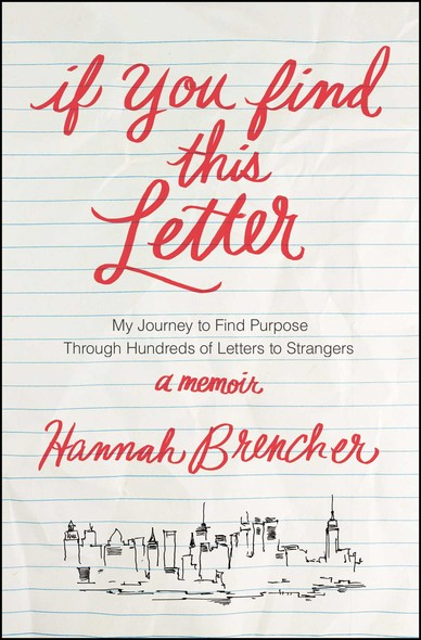 If You Find This Letter : My Journey to Find Purpose Through Hundreds of Letters to Strangers