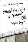 Behind the Gates of Gomorrah : A Year with the Criminally Insane