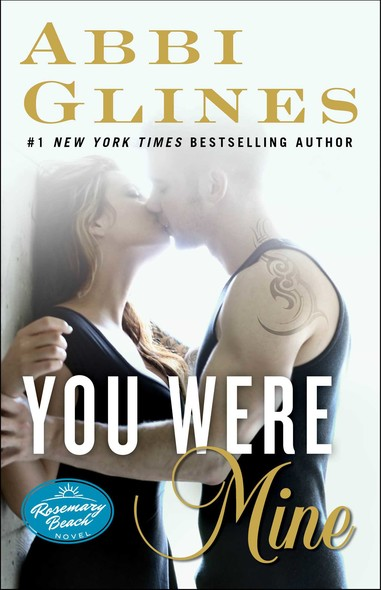 You Were Mine : A Rosemary Beach Novel