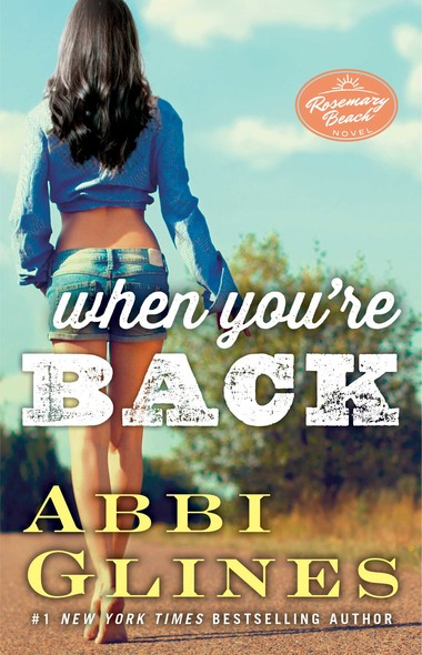 When You're Back : A Rosemary Beach Novel
