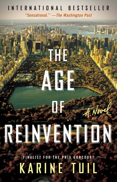 The Age of Reinvention : A Novel