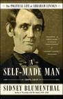 A Self-Made Man : The Political Life of Abraham Lincoln Vol. I, 1809–1849