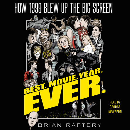 Best. Movie. Year. Ever. : How 1999 Blew Up the Big Screen