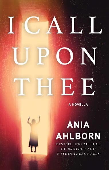 I Call Upon Thee : A Novella