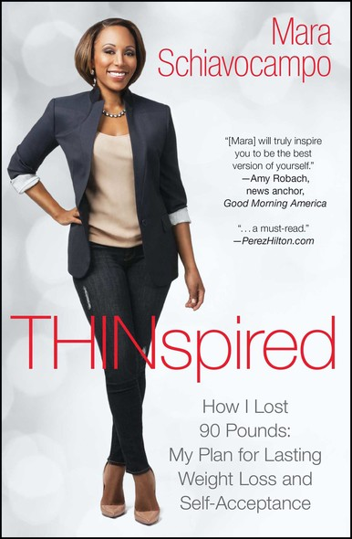 Thinspired : How I Lost 90 Pounds -- My Plan for Lasting Weight Loss and Self-Acceptance