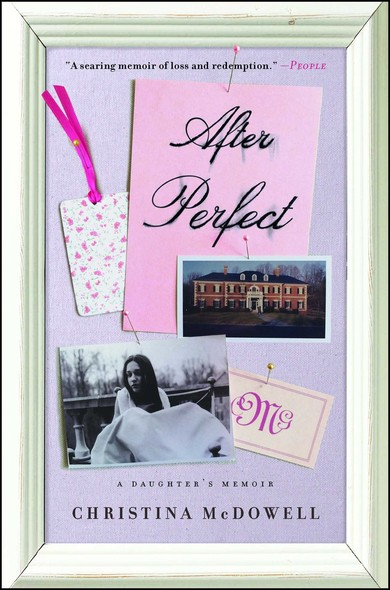 After Perfect : A Daughter's Memoir