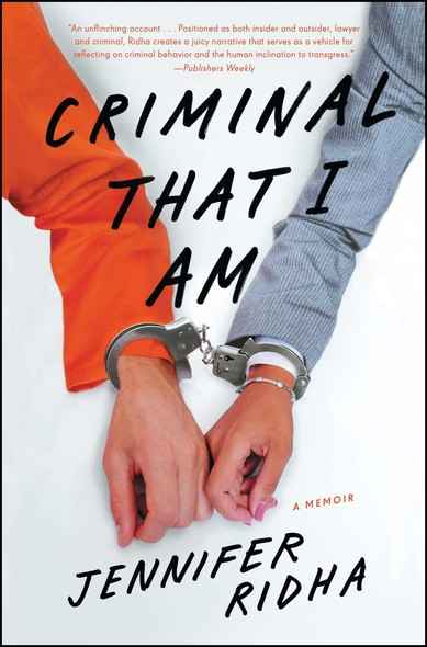 Criminal That I Am : A Memoir