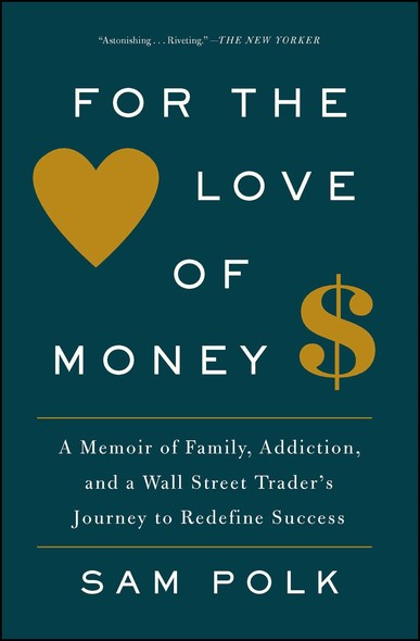 For the Love of Money : A Memoir