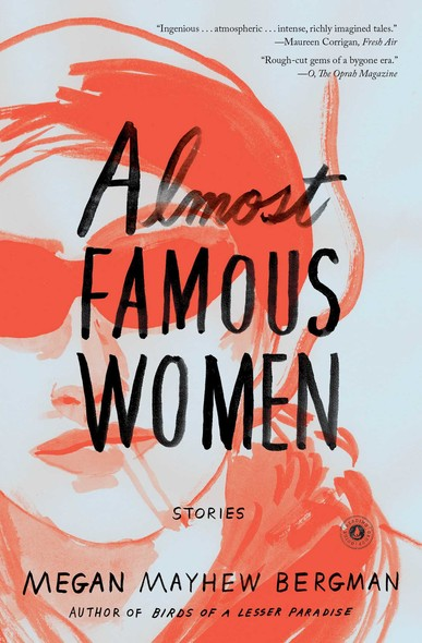 Almost Famous Women : Stories