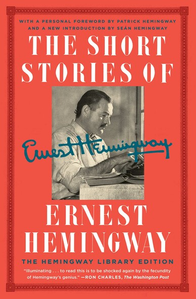 The Short Stories of Ernest Hemingway : The Hemingway Library Collector's Edition