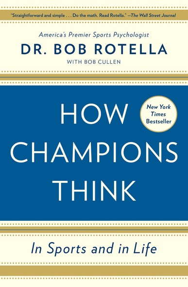 How Champions Think : In Sports and in Life