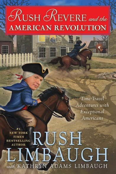 Rush Revere and the American Revolution : Time-Travel Adventures With Exceptional Americans