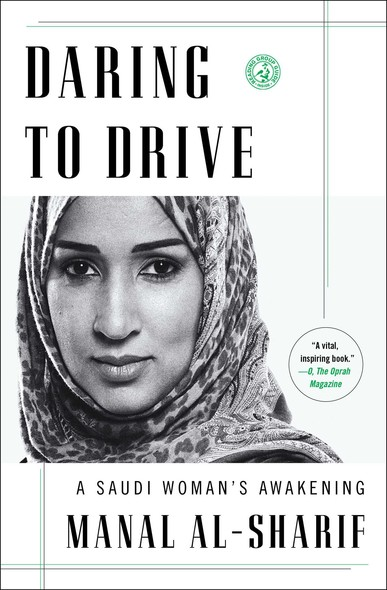 Daring to Drive : A Saudi Woman's Awakening