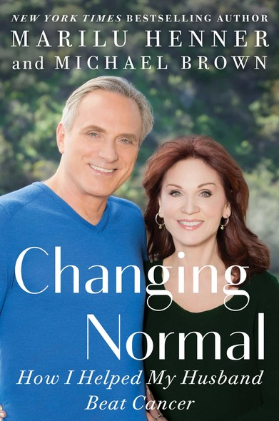 Changing Normal : How I Helped My Husband Beat Cancer