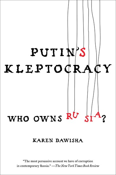Putin's Kleptocracy : Who Owns Russia?
