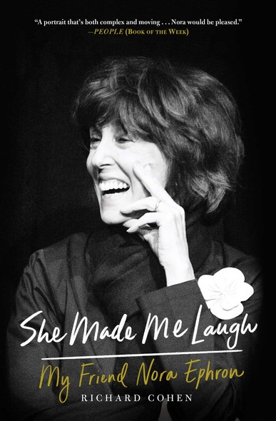 She Made Me Laugh : My Friend Nora Ephron