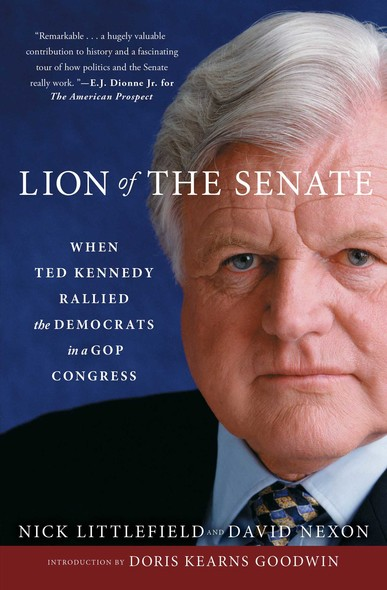 Lion of the Senate : When Ted Kennedy Rallied the Democrats in a GOP Congress