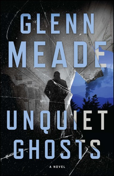 Unquiet Ghosts : A Novel