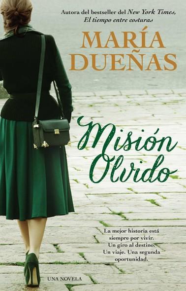 Mision olvido (The Heart Has Its Reasons Spanish Edition) : Una novela